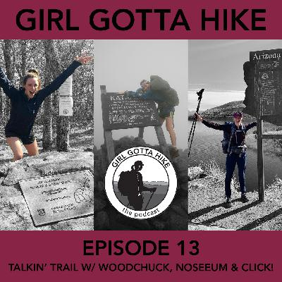 13. Talkin' Trail with Woodchuck, NoSeeUm & Click!