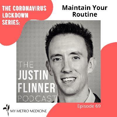 Maintain Your Routine - The Coronavirus Lockdown Series – Ep69