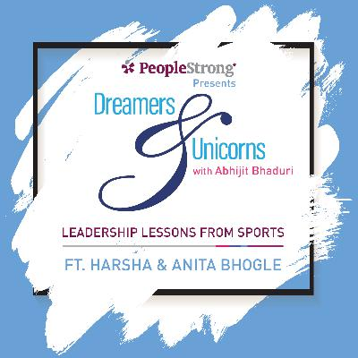 2: Leadership Lessons from Sports ft. Harsha & Anita Bhogle