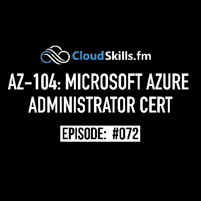 072: AZ-104 Microsoft Azure Administrator Certification