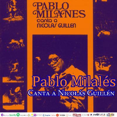 #247: Pablo Milanés canta a Nicolás Guillén