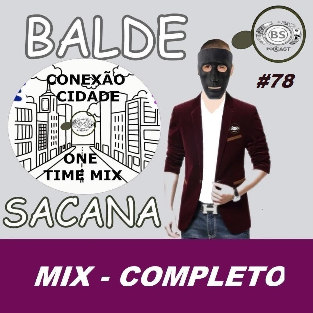 #78 MIX CONEXAO CIDADE. ELECTRO MIX POPULAR COM BALDE SACANA. COMPLETO