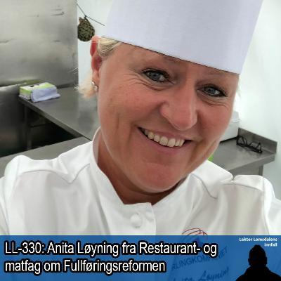 LL-330: Anita Løyning om Fullføringsreformen og Restaurant- og matfag