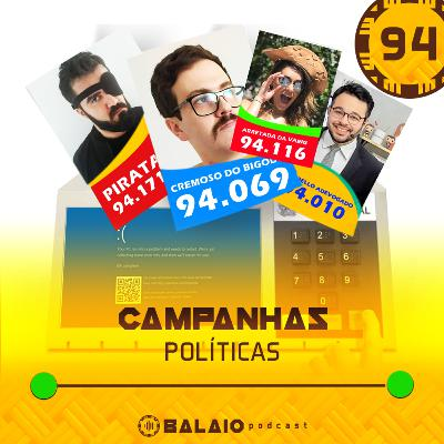 #94 - Campanhas políticas