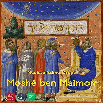 Medievalíssimo Drops: Moshé ben Maimon