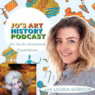 24. Art As An Immersive Experience with Lauren Harrison