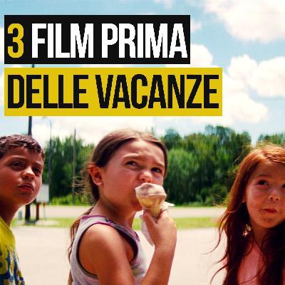 Puntata 20 - 3 FILM PRIMA DELLE VACANZE
