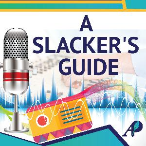 A Slacker's Guide Podcast | Proven Advice That Will Enhance Your Vacation Trip