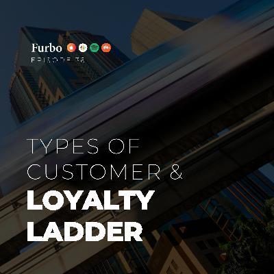 E38: Types of Customer | قسمت سی و هشت: انواع مشتری و نردبان وفاداری