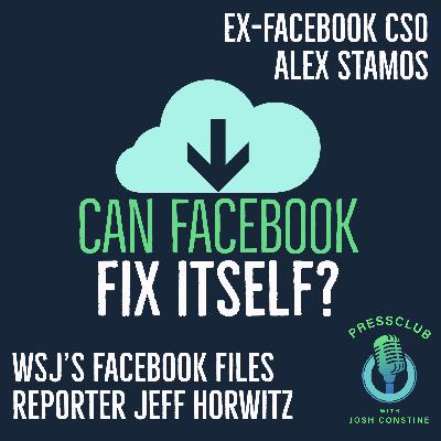 Can Facebook Fix Itself? With ex-CSO Alex Stamos & WSJ's Jeff Horwitz