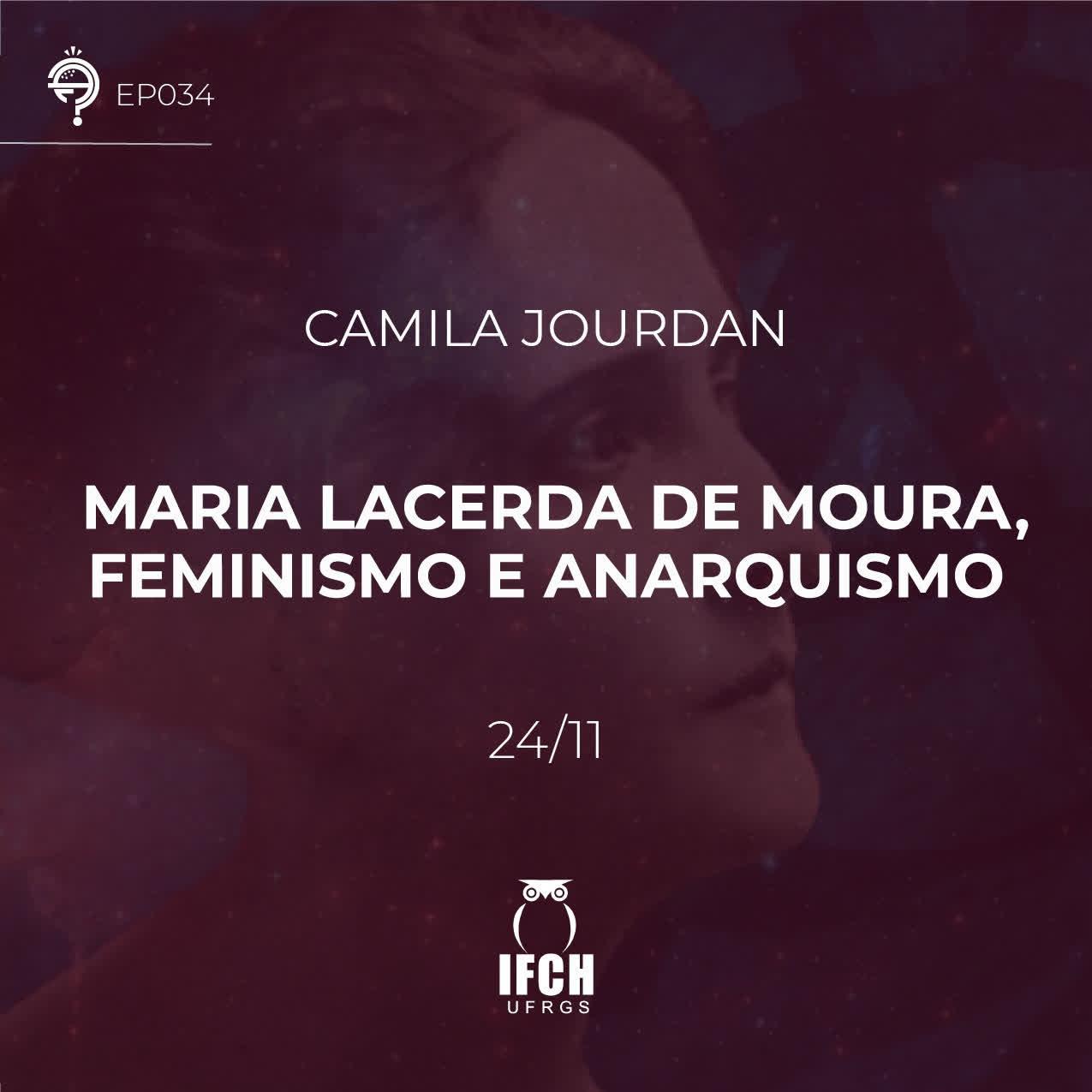 Ep. 034: Maria Lacerda de Moura, anarquismo e feminismo