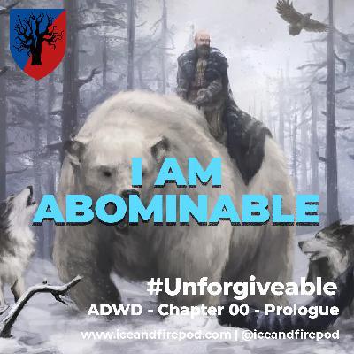286 – A Dance With Dragons Chapter 00 – Prologue #Unforgiveable