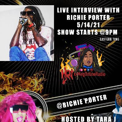 HotxxMagOnlineRadio Live With Richie Porter | Hosted By Tara J