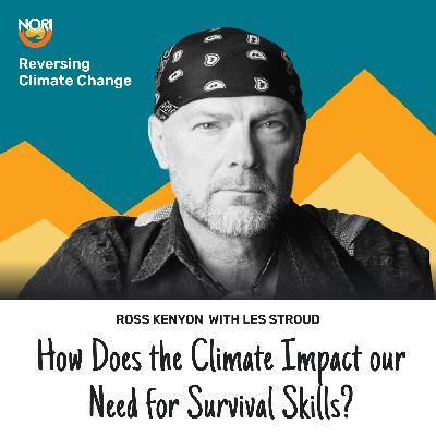 S2E54: Survivorman in an age of climate trouble—w/ Les Stroud, survival expert