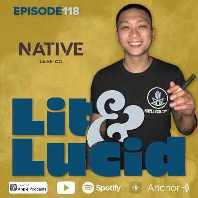 E.118 - The Art of Natural Rolling Ft. Sidney Quitorio, Founder & CEO of Native Leaf Co.