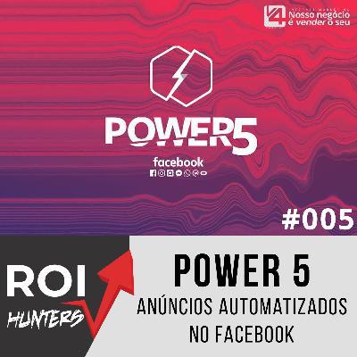 Power 5: Anúncios automatizados no Facebook | ROI Hunters #005