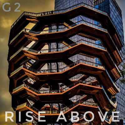Rise above - G2
