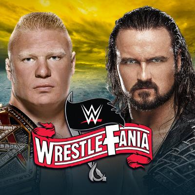 WrestleFania 73: WWE WrestleMania 36