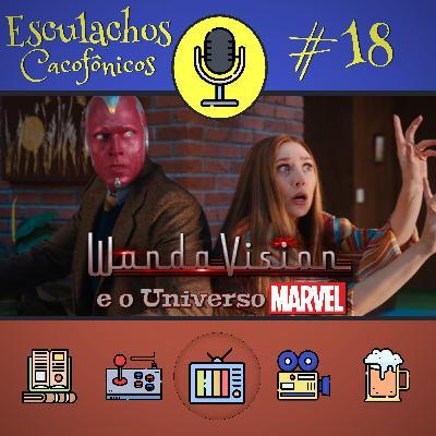 EP #18 - WandaVison e o Universo Marvel