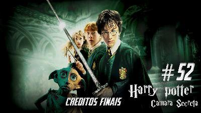 Podcast Créditos Finais #52 Harry Potter e a Câmara Secreta