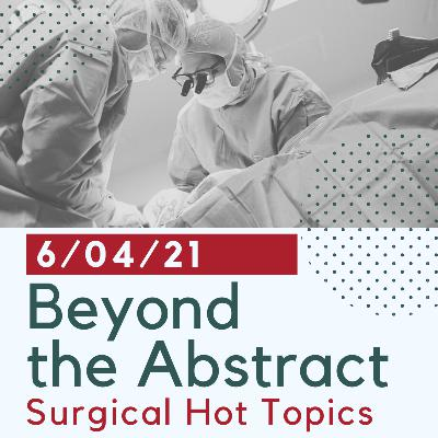 Beyond the Abstract: STS Advocacy Concerning CMS Reduction in the 2021 Medicare Physician Fee Schedule to Cardiac and Thoracic Surgeons