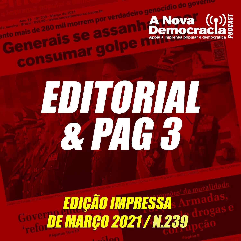 EDITORIAL & PAG 3 - Anulação da condenação de Luiz Inácio e golpe militar, Edição Impressa de Março 2021 - n239