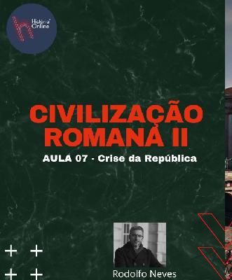 Civilização Romana II (aula 07) – História Geral