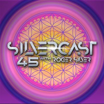 Silvercast45+ with Roger Silver