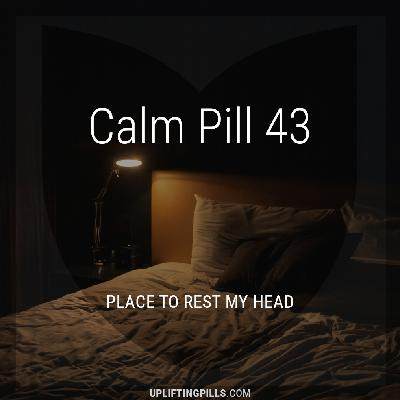 Place to Rest My Head