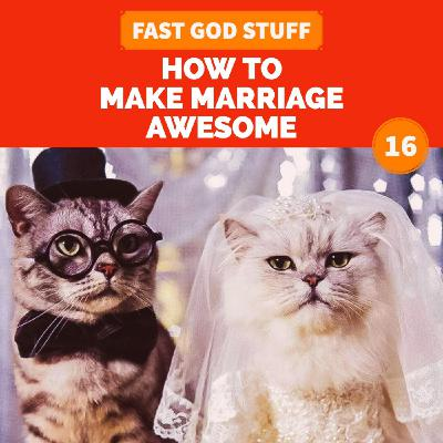 How to Make Marriage Awesome
