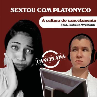 A cultura do cancelamento (feat. Isabelle Myzmann)
