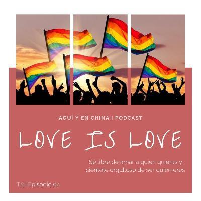T3 Episodio 05: Love is love; en honor al mes del orgullo