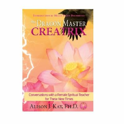 Podcast 837: The Dragon Master Creatrix with Dr. Alison Kay