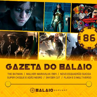 #86 - Gazeta do Balaio - O futuro da DC