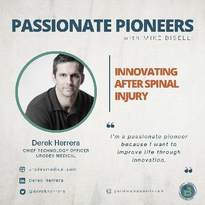 Innovating After Spinal Injury with Derek Herrera