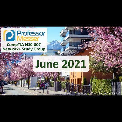 Professor Messer's Network+ Study Group After Show - June 2021