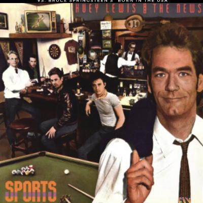 """Huey Lewis and the News """"Sports"""" vs. Bruce Springsteen's """"Born in the USA"""""""