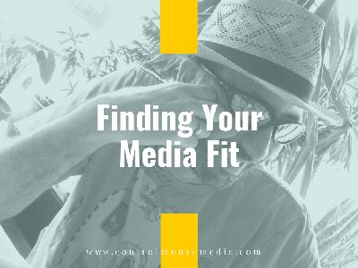 Finding Your Media Fit (Episode 190)