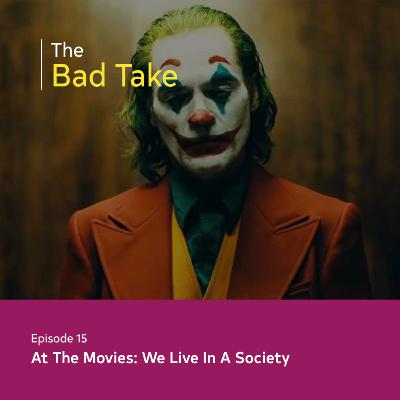 #15 At The Movies: We Live In A Society