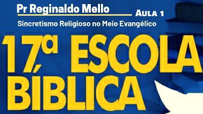Sincretismo Religioso no Meio Evangélico   Pr Reginaldo Mello   Aula 1