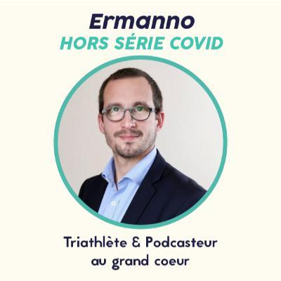 Hors Série COVID - Ermanno, Triathlète et podcasteur