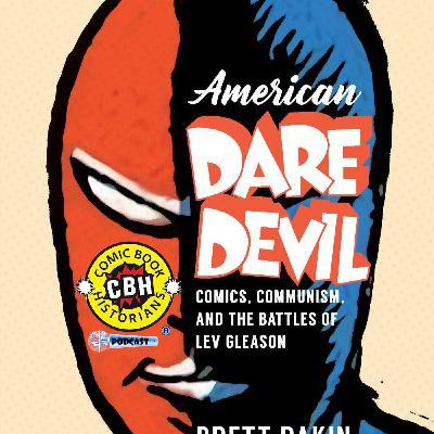 Lev Gleason American Daredevil Interview with Brett Dakin by Alex Grand & Jim Thompson