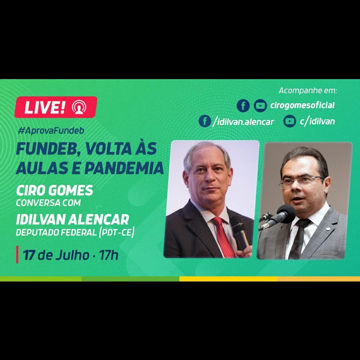 17/07/2020   Fundeb, Volta às aulas e pandemia. Ciro Gomes conversa com o Deputado Federal Idilvan Alencar