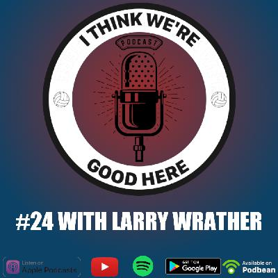 #24 - Larry Wrather: A Black Man in a White Sport
