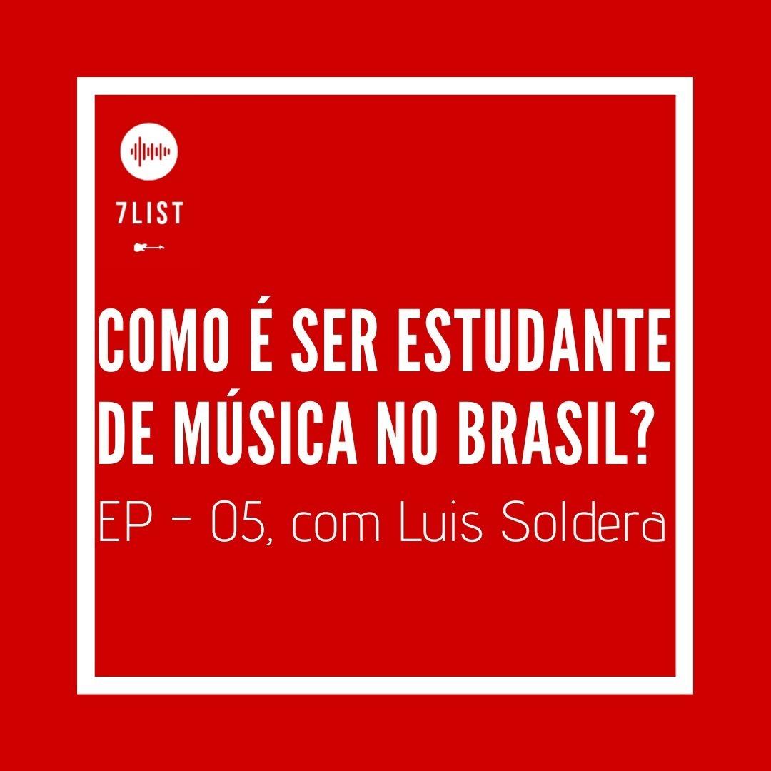 Como é ser estudante de música no Brasil? - EP 05, com Luis Soldera