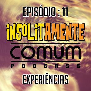 EP. 11 - Experiências