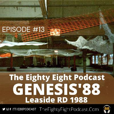 The Eighty Eight Podcast | #13 | Genesis'88 Leaside RD 1988