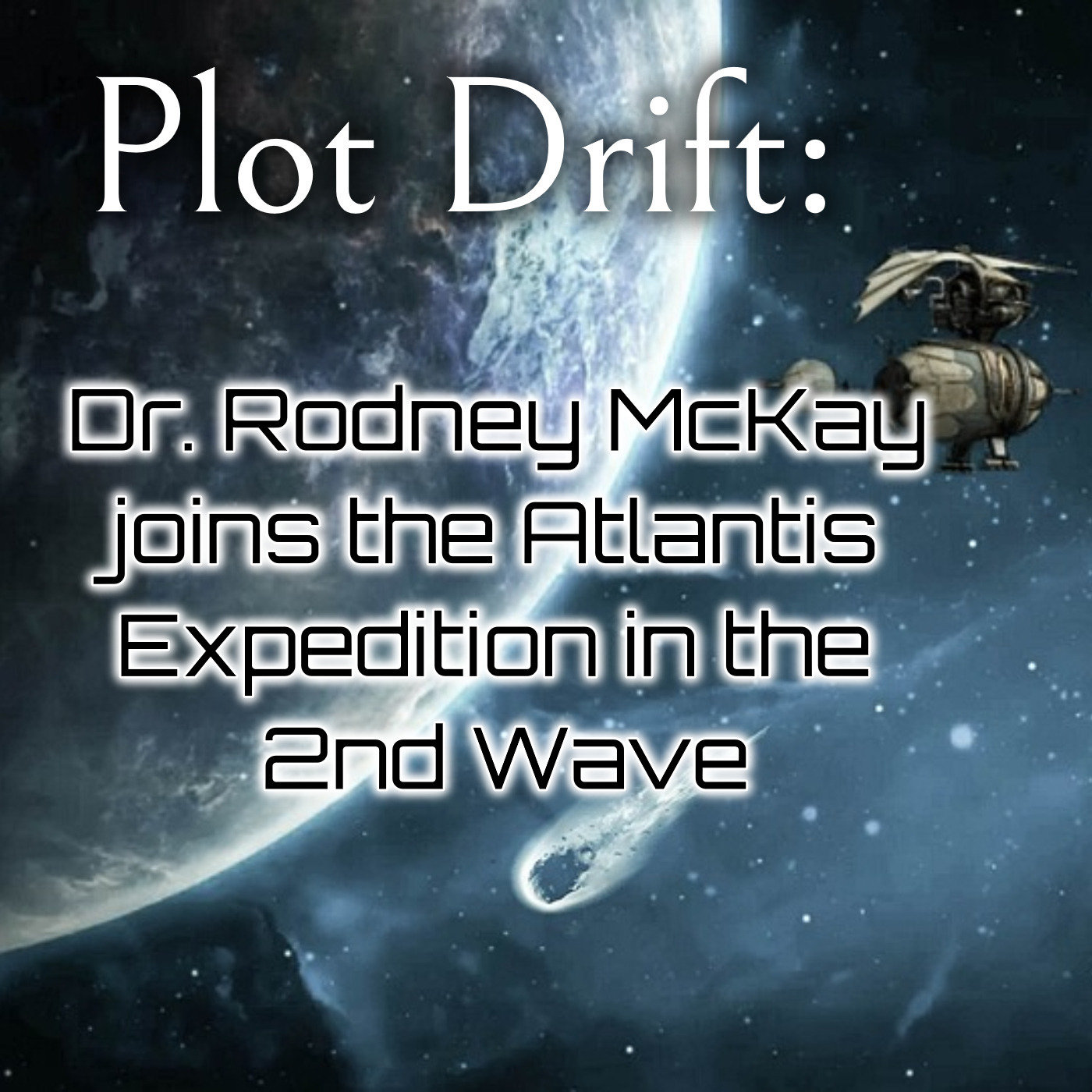 Plot Drift: Rodney McKay Joins the Expedition in the Second Wave