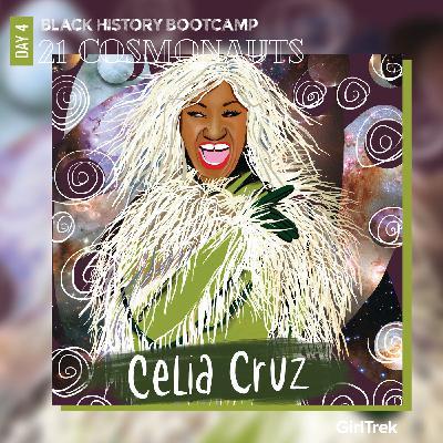 Cosmonauts | Day 4 | Celia Cruz