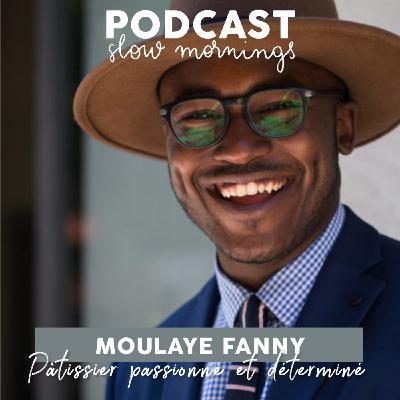 #12 Moulaye Fanny, Pâtissier passionné et déterminé PART1